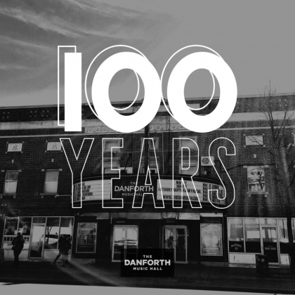 Celebrating A Century - The Danforth Music Hall